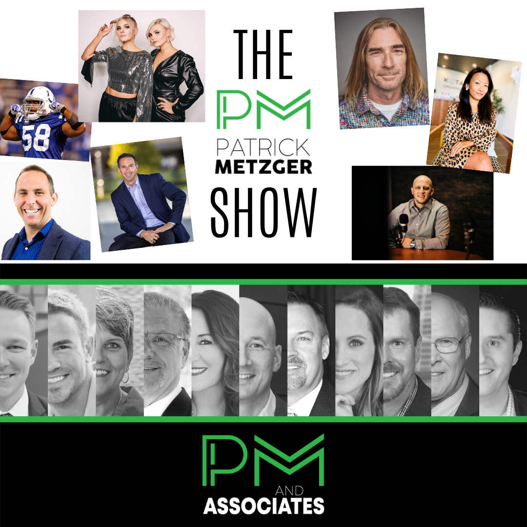 Launch of The Patrick Metzger Show and PM and Associates