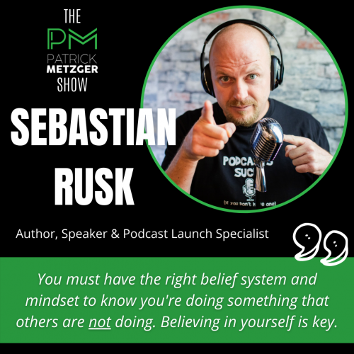 How to Tell Your Story With a Podcast: Sebastian Rusk